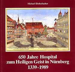 650 Jahre Hospital zum Heiligen Geist in Nürnberg